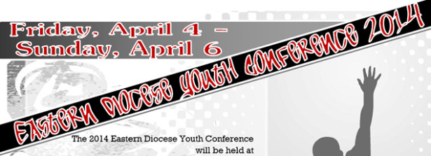 Eastern Diocese Youth Conference 2014